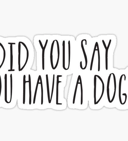 Dog? Sticker