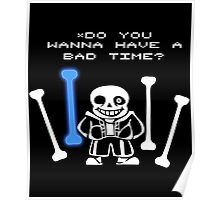 """Undertale Sans """"Do You Wanna Have a Bad Time"""" Design Poster"""