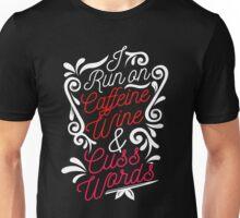 I Run on Caffeine Wine and Cuss Words Humor  Unisex T-Shirt