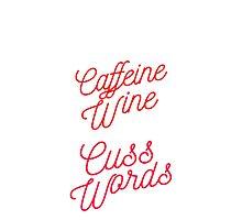 I Run on Caffeine Wine and Cuss Words Humor  Photographic Print