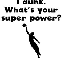 I Dunk Super Power by kwg2200