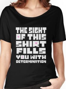Undertale The Sight of This Shirt Fills You With Determination  Women's Relaxed Fit T-Shirt