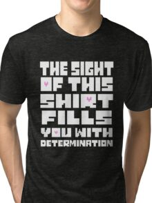 Undertale The Sight of This Shirt Fills You With Determination  Tri-blend T-Shirt