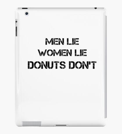 Men Lie, Women Lie, Donuts Don't iPad Case/Skin
