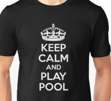 Keep Calm and Play Pool Unisex T-Shirt