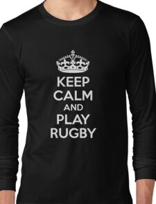 Keep Calm and Play Rugby Long Sleeve T-Shirt