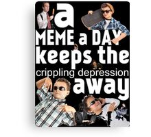 A Meme a Day Keeps the crippling depression away Canvas Print
