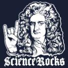 Sir Isaac Newton Science Rocks by LibertyManiacs