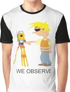 We Observe Graphic T-Shirt