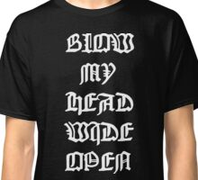 BLOWMYHEADWIDEOPEN $uicideboy$ Classic T-Shirt