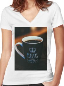 Keep Calm and Drink Coffee Women's Fitted V-Neck T-Shirt