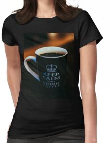 Keep Calm and Drink Coffee Womens Fitted T-Shirt
