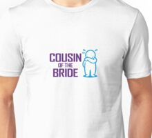 Cousin of the bride Unisex T-Shirt