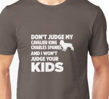 Don't Judge Cavalier King Charles Spaniel & I Won't Judge Kids Unisex T-Shirt