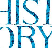 Born To Make History Sticker