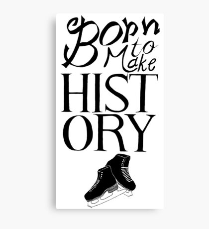 Born To Make History - Black Canvas Print