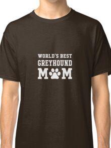 World's Best Greyhound Mom Classic T-Shirt