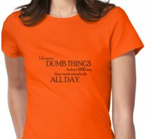 Dumb Things Womens Fitted T-Shirt