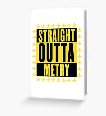 Straight Outta Metry Greeting Card