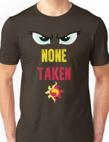 None Taken Unisex T-Shirt