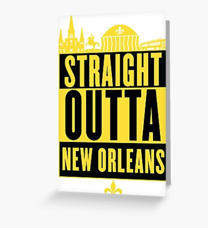 Straight Outta New Orleans (Black and Gold) Greeting Card
