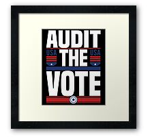 Audit The Vote - Trump Is Not My President  Framed Print