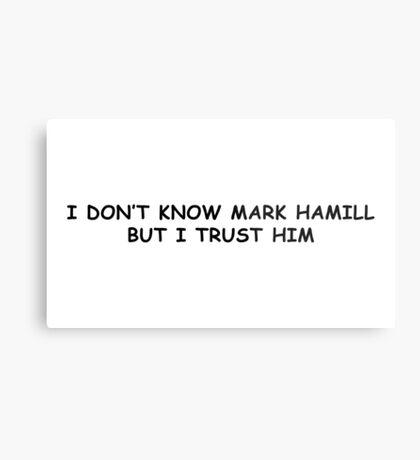 I trust Mark Hamill Metal Print