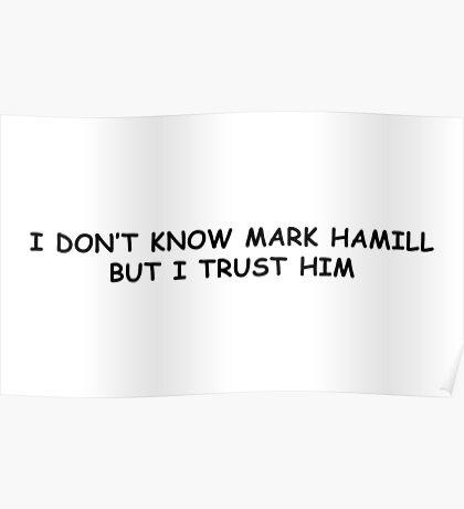 I trust Mark Hamill Poster
