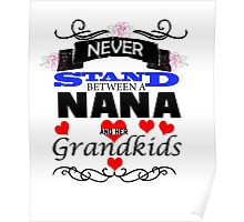 Never Stand Between A Nana And Her Grandkids black Poster