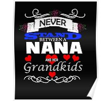 Never Stand Between A Nana And Her Grandkids white Poster