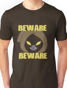 Beware Beware! Unisex T-Shirt