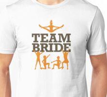 Team Bride! Unisex T-Shirt