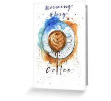 Coffee Glory  Greeting Card