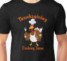 Thanksgiving Day Cooking Team Unisex T-Shirt