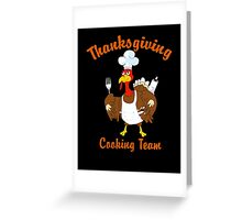 Thanksgiving Day Cooking Team Greeting Card