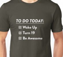 19th Birthday Checklist Be Awesome 19 Years Old T-Shirt Unisex T-Shirt