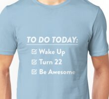 22nd Birthday Checklist Be Awesome 22 Years Old T-Shirt Unisex T-Shirt
