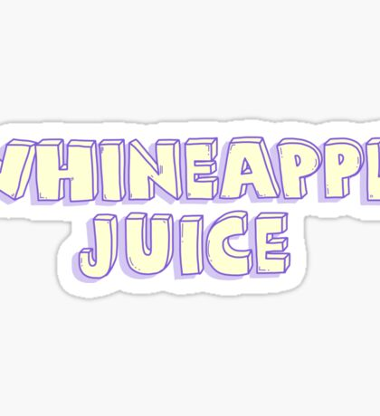 Whineapple Juice: Lettering Sticker