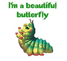 I'm a beautiful butterfly Photographic Print
