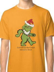 Don't Tell me this Grinch aint got no heart Classic T-Shirt