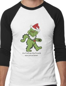 Don't Tell me this Grinch aint got no heart Men's Baseball ¾ T-Shirt