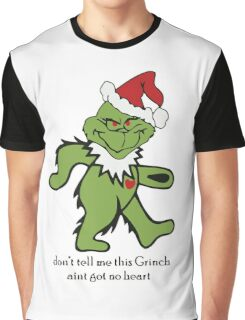 Don't Tell me this Grinch aint got no heart Graphic T-Shirt