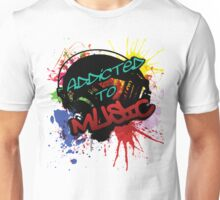 Addicted to Music Unisex T-Shirt