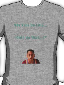 90s Kids Be Like #2 T-Shirt