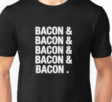 Bacon And Bacon And Bacon Unisex T-Shirt