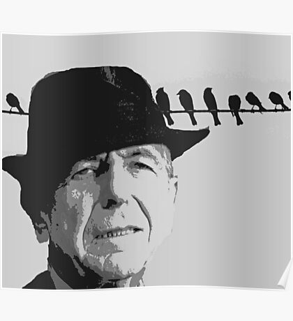 Leonard Cohen and Birds on a Wire Poster
