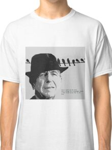 Cohen's Bird on a Wire Classic T-Shirt
