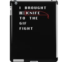 I Brought A Knife To The Gif Fight iPad Case/Skin