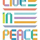 Live In Peace by thepapercrane