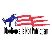 Obedience is not Patriotism Photographic Print